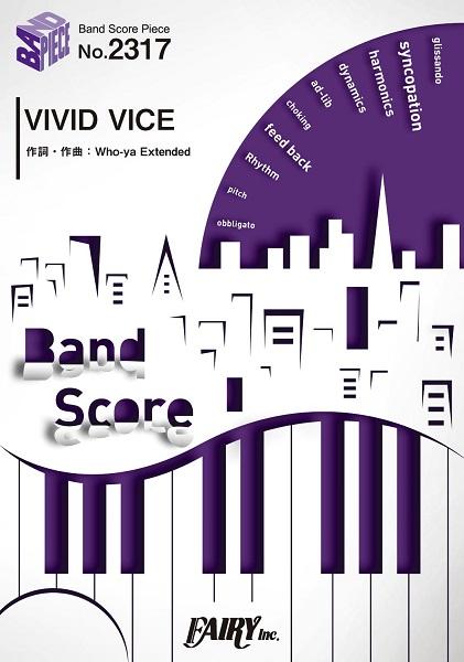 BP2317 バンドスコアピース VIVID VICE/Who-ya Extended