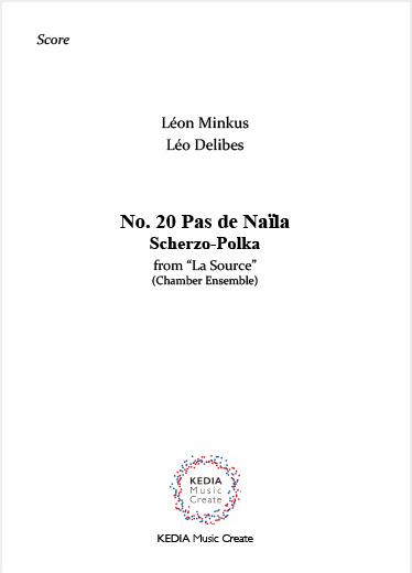 【アンサンブル】レオン・ミンクス、レオ・ドリーブ作曲『泉』よりNo.20「パ・ド・ナイラ」(アンサンブル; Fl./ Cl./ Trp./ Vl./ Pf.) フルスコア、パート譜セット