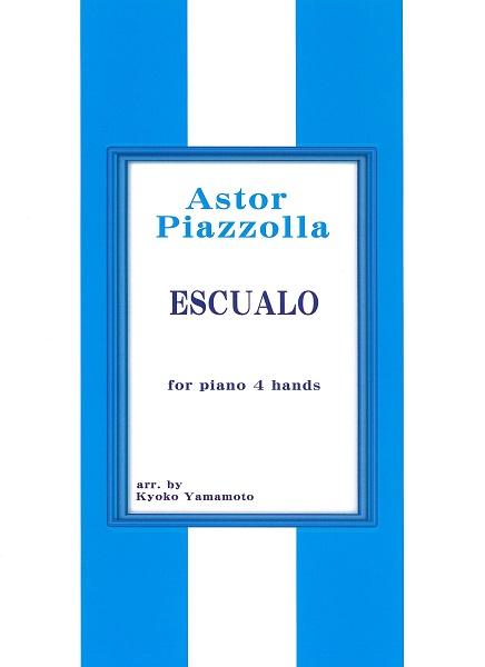 Piazzolla ESCUALO 1台4手